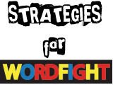 Improve your score at WORDFIGHT